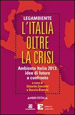 L'Italia oltre la crisi di Duccio Bianchi, Edoardo Zanchini