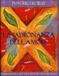 Don Miguel Ruiz La Padronanza dell'Amore