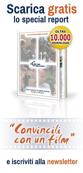 Scarica lo special report Convincili con un film